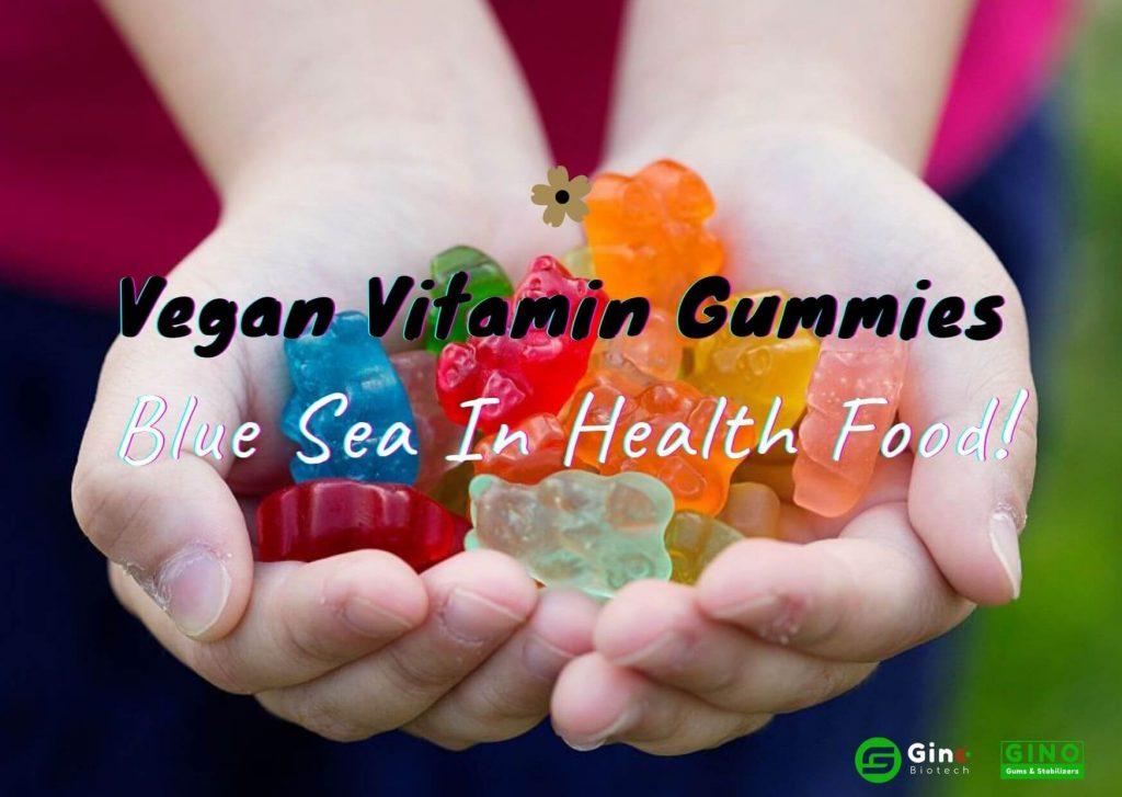 Vegan Vitamin Gummies A New Blue Sea In Health Food Market 2020