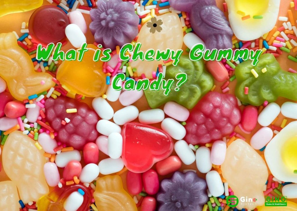 What is chewy gummy candy