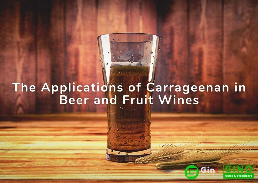 The Applications of Carrageenan in Beer and Fruit Wines (1)
